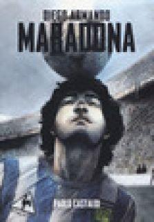 Diego. Una biografia di Diego Armando Maradona - Castaldi Paolo