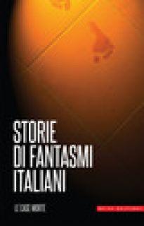 Storie di fantasmi italiani. Le case morte - Baron P. (cur.)