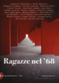 Ragazze nel '68 - Fondazione Badaracco (cur.)