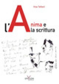 L'anima e la scrittura - Teillard Anja