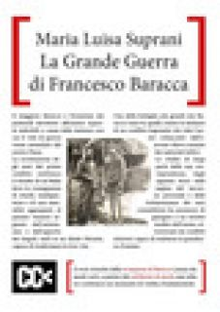 La grande guerra di Francesco Baracca - Suprani Maria Luisa