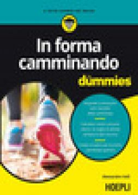 In forma camminando for dummies - Valli Alessandro