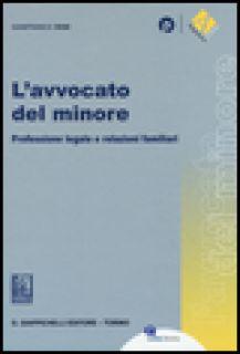 L'avvocato del minore. Professione legale e relazioni familiari - Dosi Gianfranco
