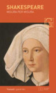 Misura per misura. Testo inglese a fronte - Shakespeare William; Perosa S. (cur.)