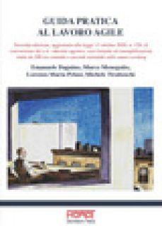 Guida pratica al lavoro agile - Dagnino Emanuele; Menegotto Marco; Pelusi Lorenzo Maria