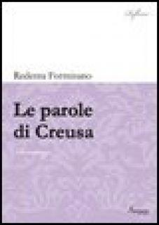 Le parole di Creusa - Formisano Redenta; Gravina L. (cur.)