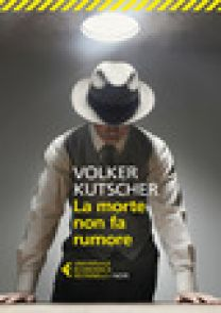 La morte non fa rumore - Kutscher Volker