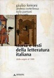 Storia e testi della letteratura italiana. Vol. 1: Dalle origini al 1300 - Ferroni Giulio