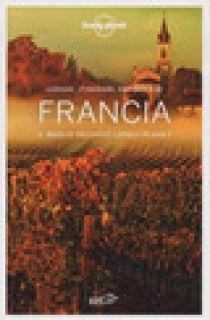 Francia. Il meglio secondo Lonely Planet. Luoghi, itinerari, esperienze -