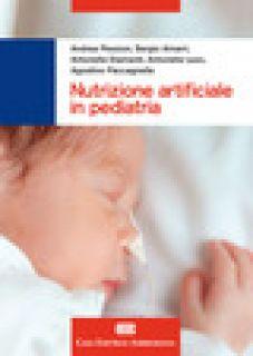Nutrizione artificiale in pediatria. Con Contenuto digitale (fornito elettronicamente) - Pession Andrea; Amarri Sergio; Diamanti Antonella