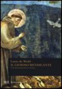 Il gioioso mendicante. Vita di Francesco d'Assisi - Wohl Louis de