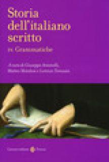 Storia dell'italiano scritto. Vol. 4: Grammatiche - Antonelli G. (cur.); Motolese M. (cur.); Tomasin L. (cur.)