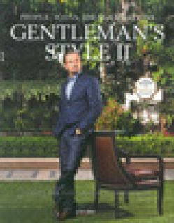 Gentleman's style. People, icons, ideas, products. The ultimate guide on how to enjoy your money and time. Ediz. italiana e inglese. Vol. 2 - Pessani G. (cur.)