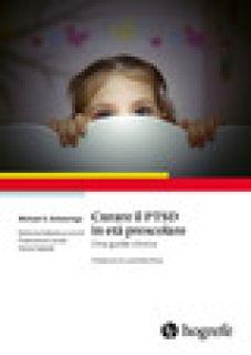 Curare il PTSD in età prescolare. Una guida clinica - Scheeringa Michael S.; Locati F. (cur.); Valadè S. (cur.)
