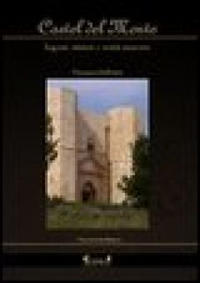 Castel del Monte. Segreti, misteri e verità nascoste - Dell'Aere Vincenzo