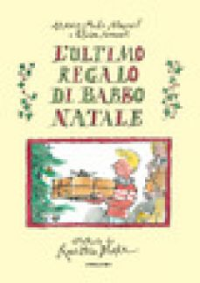 L'ultimo regalo di Babbo Natale - Murail Marie-Aude; Murail Elvire