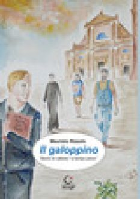 Il galoppino. Storie di cattolici «a tempo pieno» - Rizzolo Maurizio