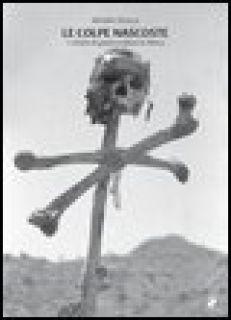 Le colpe nascoste. I crimini di guerra italiani in Africa - Strazza Michele