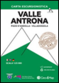 Carta escursionistica valle Antrona. Scala 1:25.000. Ediz. italiana, inglese e tedesca. Vol. 7: Pizzo d'Andolla, Villadossola -