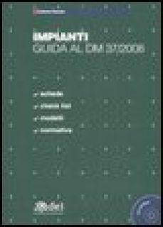 Impianti. Guida al DM 37/2008. Co CD-ROM - Donato Gaetano