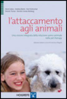 L'attaccamento agli animali. Una visione integrata della relazione uomo-animale nella pet therapy -