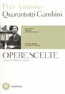 Opere scelte - Quarantotti Gambini Pier Antonio; Covacich M. (cur.)