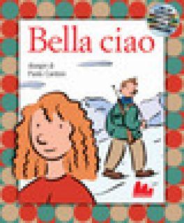 Bella ciao. Con CD-ROM - Cardoni Paolo