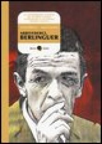 Arrivederci, Berlinguer - Stamboulis Elettra; Costantini Gianluca