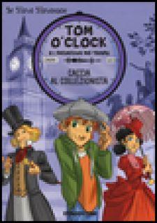 Caccia al collezionista. Tom O'Clock e i detective del tempo. Ediz. illustrata - Sir Steve Stevenson