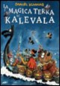 La magica terra di Kalevala. Ediz. illustrata - Kunnas Mauri