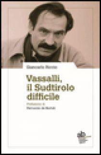 Vassalli, il Sudtirolo difficile - Riccio Giancarlo