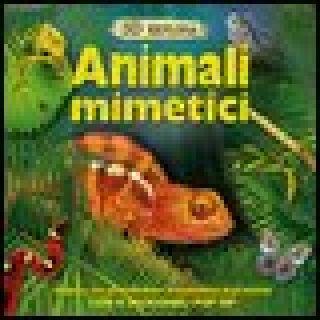 Animali mimetici. 3D Explora. Libro pop-up -