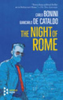 The night of Rome - Bonini Carlo; De Cataldo Giancarlo