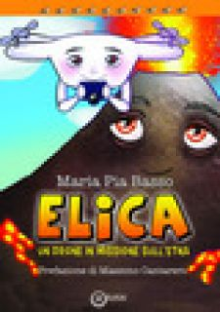 Elica. un drone in missione sull'Etna - Basso Maria Pia - EdiGiò