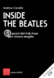 Inside the Beatles. 51 pezzi dei Fab Four per vivere meglio. Con CD-Audio - Cavallo Andrea