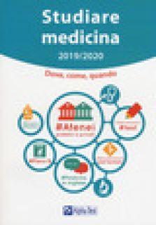 Studiare medicina. Dove, come, quando - Galbusera Elena; Lanzoni Fausto; Tabacchi Carlo