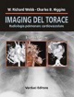 Imaging del torace. Radiologia polmonare cardiovascolare - Webb W. Richard; Higgins Charles B. - Verduci