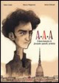 A.A.A il diario fantastico di Alessandro Antonelli, architetto - Geda Fabio; Magnone Marco; Urbinati Ilaria