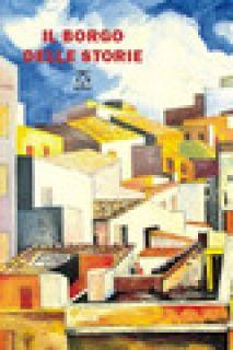 Il borgo delle storie. Nove scrittori per Motta Camastra alla ricerca del «genius loci» - Toscano F. (cur.)
