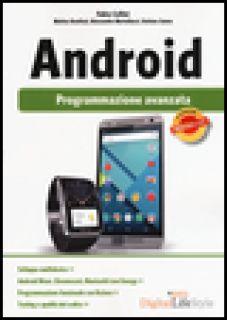 Android. Programmazione avanzata - Collini Fabio; Bonifazi Matteo; Martellucci Alessandro