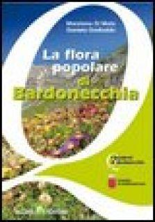 La flora popolare di Bardonecchia - Di Maio Marziano; Garibaldo Daniela