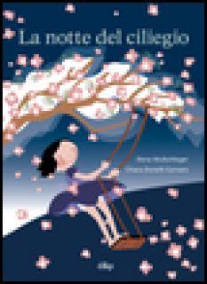 La notte del ciliegio - Wullschleger Elena