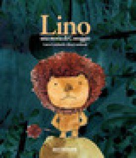 Lino. Una storia di coraggio. Ediz. a colori - Lombardo Laura