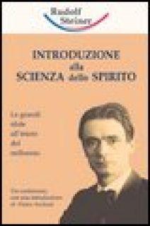 Introduzione alla scienza dello spirito. Le grandi sfide all'inizio del millennio - Steiner Rudolf