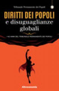 Diritti dei popoli e disuguaglianze globali. I 40 anni del Tribunale Permanente dei Popoli - Tribunale permanente dei Popoli (cur.); Fraudatario S. (cur.); Tognoni G. (cur.)