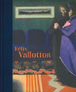 Félix Vallotton. Catalogo della mostra (Londra, 30 giugno-29 settembre 2019). Ediz. illustrata -
