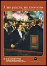 Una piazza, un racconto. Storie di musica e magia - Comunità evangelica luterana di Napoli (cur.)