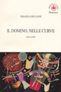 Il domino, nelle curve - Giuliani Grazia