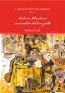 Il segreto dell'alchimista. Antonio Stradivari raccontato dal suo gatto. Vol. 3 - Casali Analisa