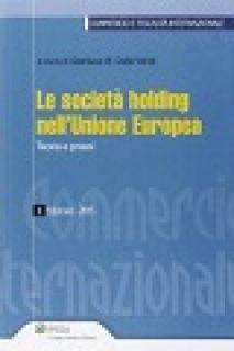 Le società holding nell'Unione Europea - Dalla Verità Gianluca